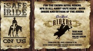 Crown Royal is distributing taxi vouchers in an effort to promote drinking responsibly and driving safely at this year's Wrangler NFR.